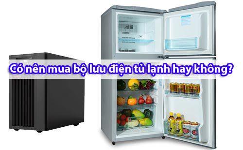Có nên mua Bộ Lưu Điện tủ lạnh? Tại sao?