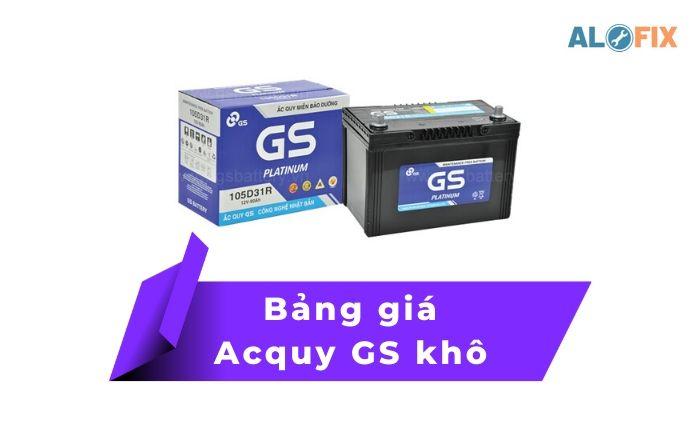 Bảng giá Acquy GS khô, dung lượng từ 40Ah đến 90 Ah chi tiết