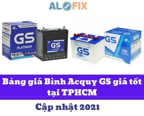 Bảng giá Bình acquy GS giá tốt tại TPHCM-cập nhật 2021