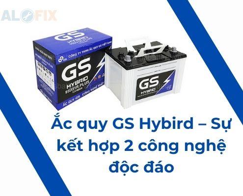 Ắc quy GS Hybird – sự kết hợp công nghệ độc đáo