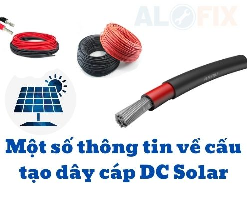 Một số thông tin về cấu tạo Dây cáp DC Solar