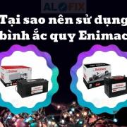 Tại sao nên sử dụng bình ắc quy Enimac