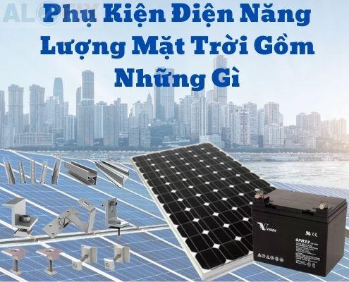 phụ kiện điện năng lượng mặt trời gồm những gì
