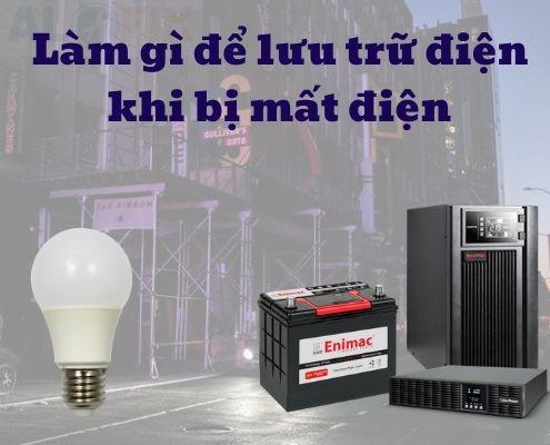 Làm gì để lưu trữ điện khi bị mất điện